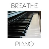 Breathe Piano by Various Artists