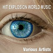 Play & Download Hit Explosion World Music by Various Artists | Napster