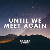 Until We Meet Again by Gareth Emery
