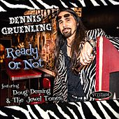Play & Download Ready Or Not by Dennis Gruenling | Napster