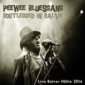 Play & Download Bootlegged In Balve by Pee Wee Bluesgang | Napster