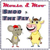 Play & Download Shoo the Fly by Mouse | Napster