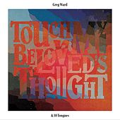 Touch My Beloved's Thought by Greg Ward