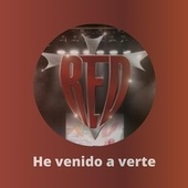 Play & Download He Venido a Verte by Red | Napster