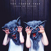 Play & Download Thick As Thieves by The Temper Trap | Napster