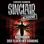 Play & Download Sinclair Academy, Folge 1: Belphegor - Der Fluch des Dämons by John Sinclair | Napster