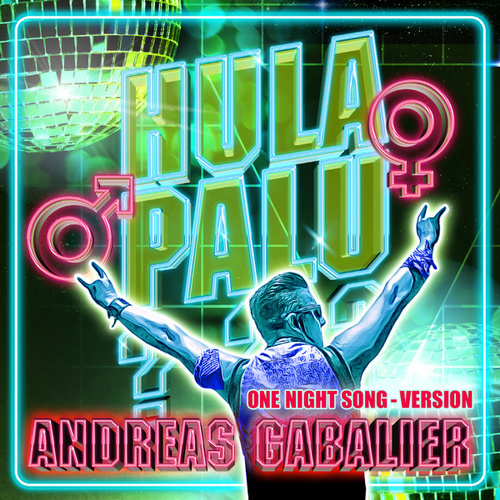 Hulapalu (One Night Song - Version) von Andreas Gabalier