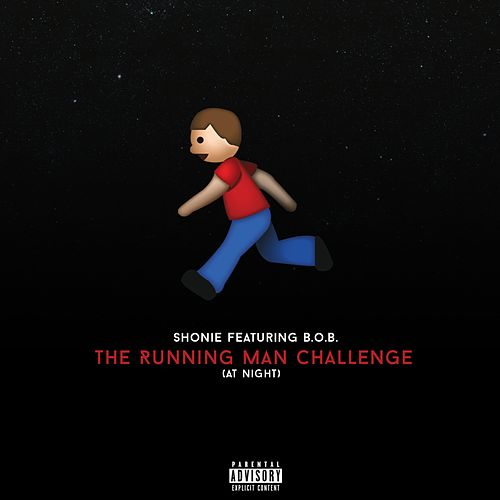 The Running Man Challenge (At Night) [feat. B.o.B] - Single by Shonie