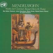 Mendelssohn: Works for Clarinet, Basset Horn & Piano by Richard Burnett