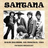 Avalon Ballroom, San Francisco, 1968 (Fm Radio Broadcast) by Santana