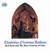 Play & Download Elizabethan Christmas Anthems by Red Byrd | Napster
