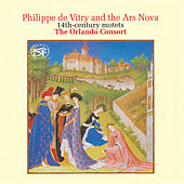 Philippe De Vitry and the Ars Nova by The Orlando Consort