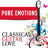 Pure Emotions: Classical Guitar Love von Various Artists