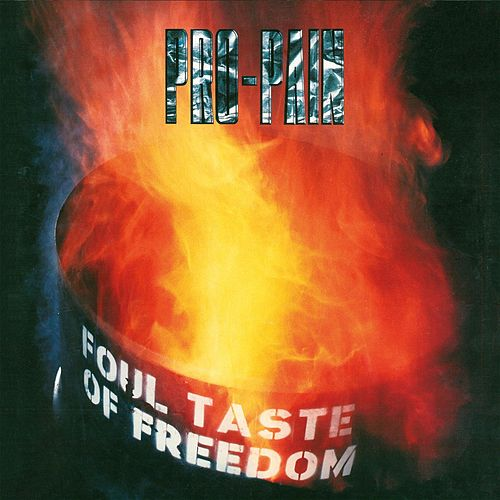 Play & Download Foul Taste Of Freedom by Pro-Pain | Napster