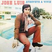 Play & Download Atrévete a Vivir by José Luís Rodríguez | Napster