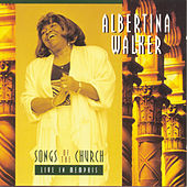 Play & Download Songs Of The Church: Live In Memphis by Albertina Walker | Napster