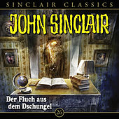 Play & Download Classics, Folge 26: Der Fluch aus dem Dschungel by John Sinclair | Napster