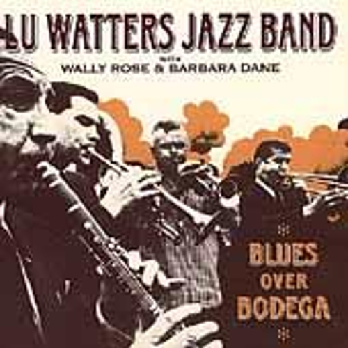 Blues Over Bodega by Lu Watters and the Yerba Buena Jazz Band