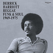 Derrick Harriott Reggae, Funk & Soul 1969-1975 by Various Artists