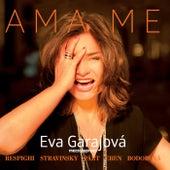 Ama me by Eva Garajová