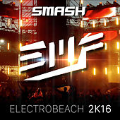 Electrobeach 2K16 (EMF Anthem) by Smash