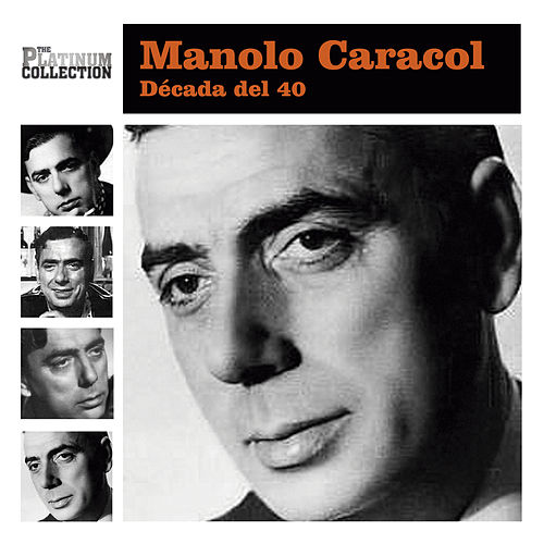 Play & Download Década del 40 by Manolo Caracol | Napster
