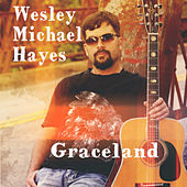 Graceland by Wesley Michael Hayes