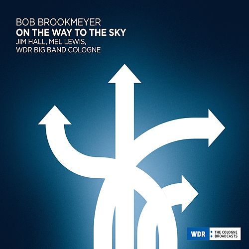Play & Download Bob Brookmeyer - On The Way To The Sky by Bob Brookmeyer | Napster