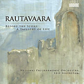 Rautavaara: Before the Icons - A Tapestry of Life by Helsinki Philharmonic Orchestra