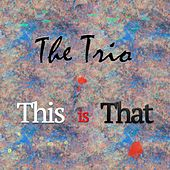 Play & Download This Is That by The Trio | Napster