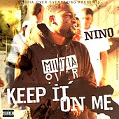 Play & Download Keep It On Me - Single by Nino | Napster