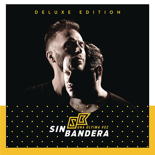 Play & Download Una Última Vez (Delux Edition) by Sin Bandera | Napster