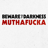 Play & Download Muthafucka by Beware Of Darkness | Napster