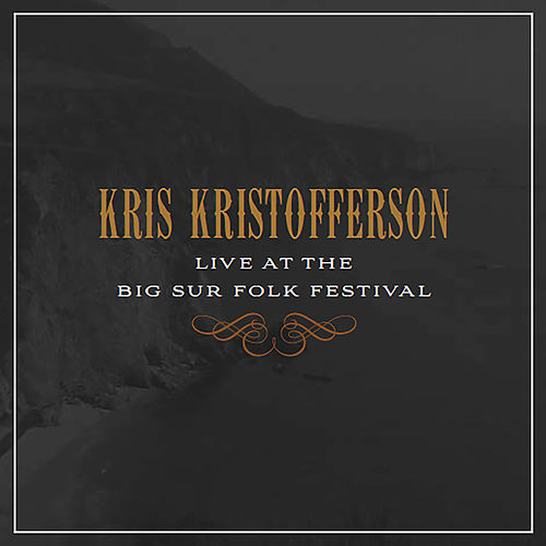 Play & Download Live at the Big Sur Folk Festival by Kris Kristofferson | Napster