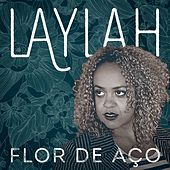 Flor de Aço - Single by Laylah