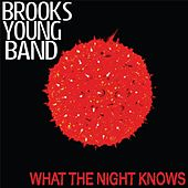 What the Night Knows by Brooks Young Band
