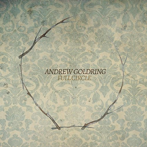 Play & Download Full Circle by Andrew Goldring | Napster