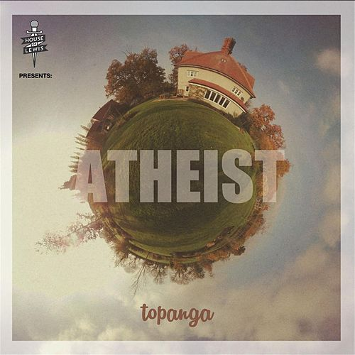 Play & Download House of Lewis Presents: Topanga by Atheist | Napster