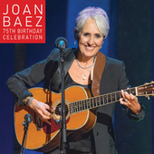 Play & Download Joan Baez 75th Birthday Celebration by Joan Baez | Napster