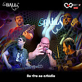 Ao Vivo no Estúdio by Banda BALLS