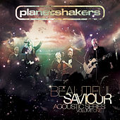 Play & Download Beautiful Savior by Planetshakers | Napster