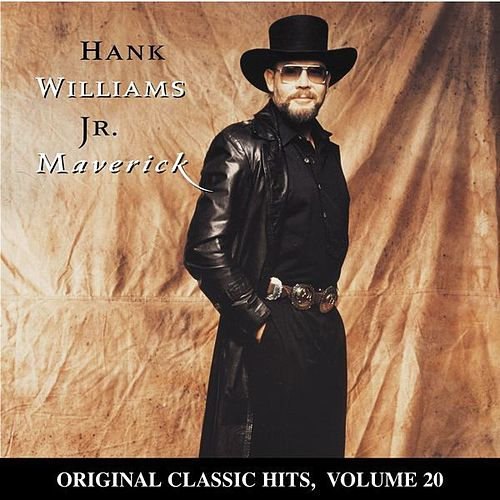 Play & Download Maverick: Original Classic Hits Vol. 20 by Hank Williams, Jr. | Napster