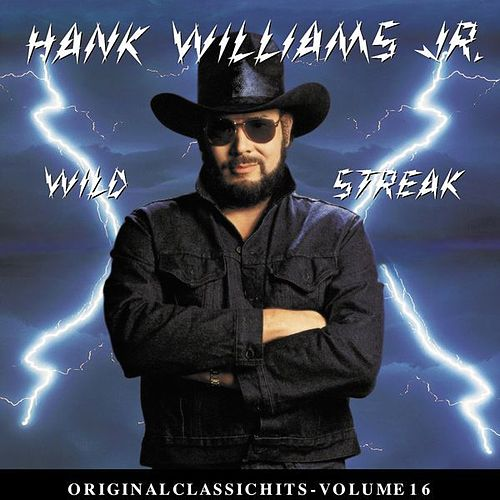 Play & Download Wild Streak: Original Classic Hits Vol. 16 by Hank Williams, Jr. | Napster