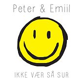 Play & Download Ikke vær så sur by Peter | Napster