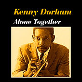 Play & Download Alone Together by Kenny Dorham | Napster