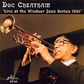 Live at the Windsor Jazz Series 1981 by Doc Cheatham