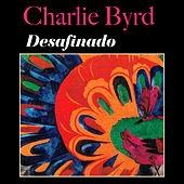 Play & Download Desafinado by Charlie Byrd | Napster