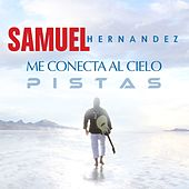 Play & Download Me Conecta al Cielo (Pistas Originales) by Samuel Hernández | Napster