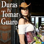 Play & Download Duras Pa' Tomar Guaro, Vol. 2 by Various Artists | Napster