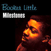 Play & Download Milestones by Booker Little | Napster